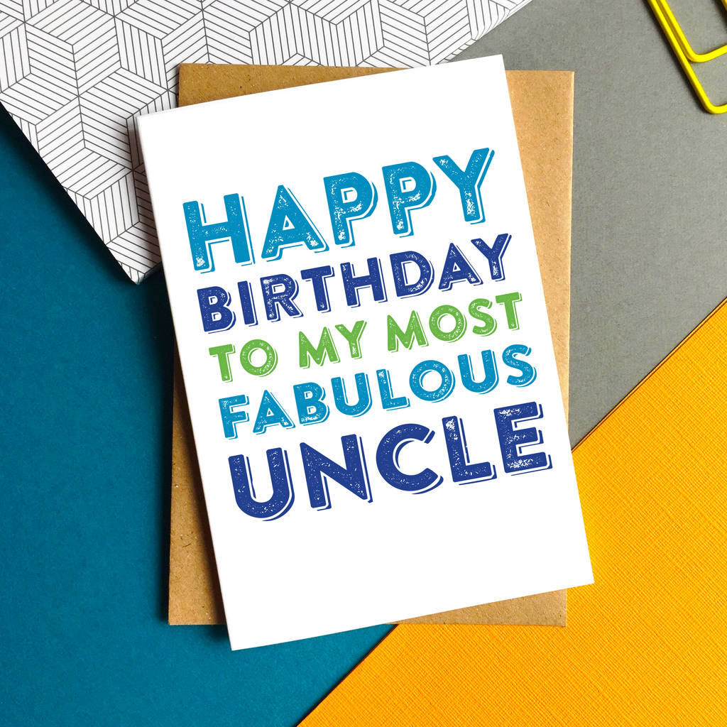 Happy Birthday To My Most Fabulous Uncle Greetings Card By Do You