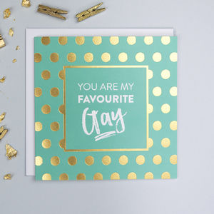 'Favourite Gay' Anniversary And Friendship Card