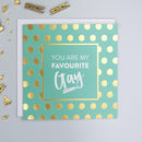 'Favourite Gay' Anniversary Or Friendship Card