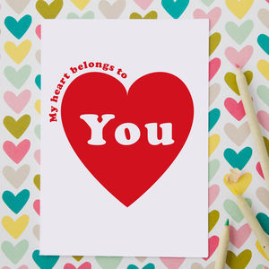 My Heart Belongs To Personalised Anniversary Card