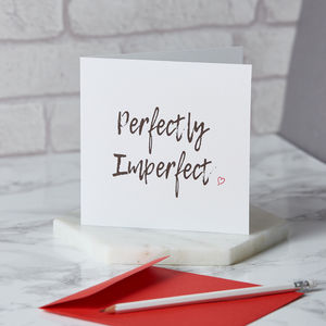Perfectly Imperfect Card
