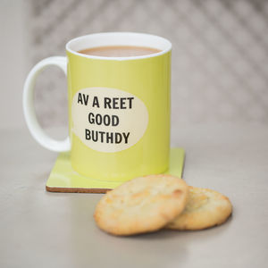 'Av A Reet Good Buthdy' Bone China Mug