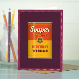 Funny Birthday 'Souper Birthday' - birthday cards