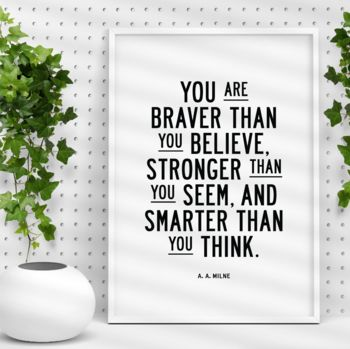 'You Are Braver Than You Believe' Typography Print