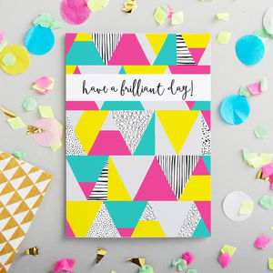 'Have A Brilliant Day' Birthday Card - birthday cards
