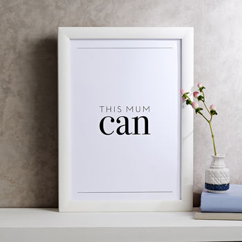 'This Mum Can' Typographic Print