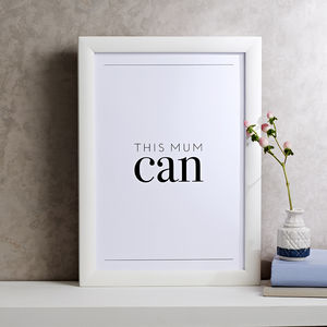 'This Mum Can' Typographic Print - prints & art