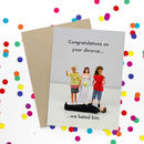 Congratulations On Your Divorce Funny Card