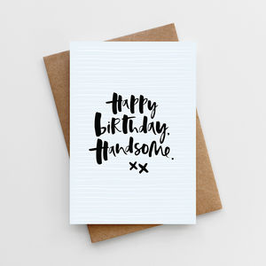 'Happy Birthday, Handsome' Birthday Card - birthday cards