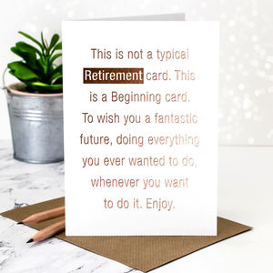 Retirement Card 'Not A Typical' Rose Gold Foil - retirement cards