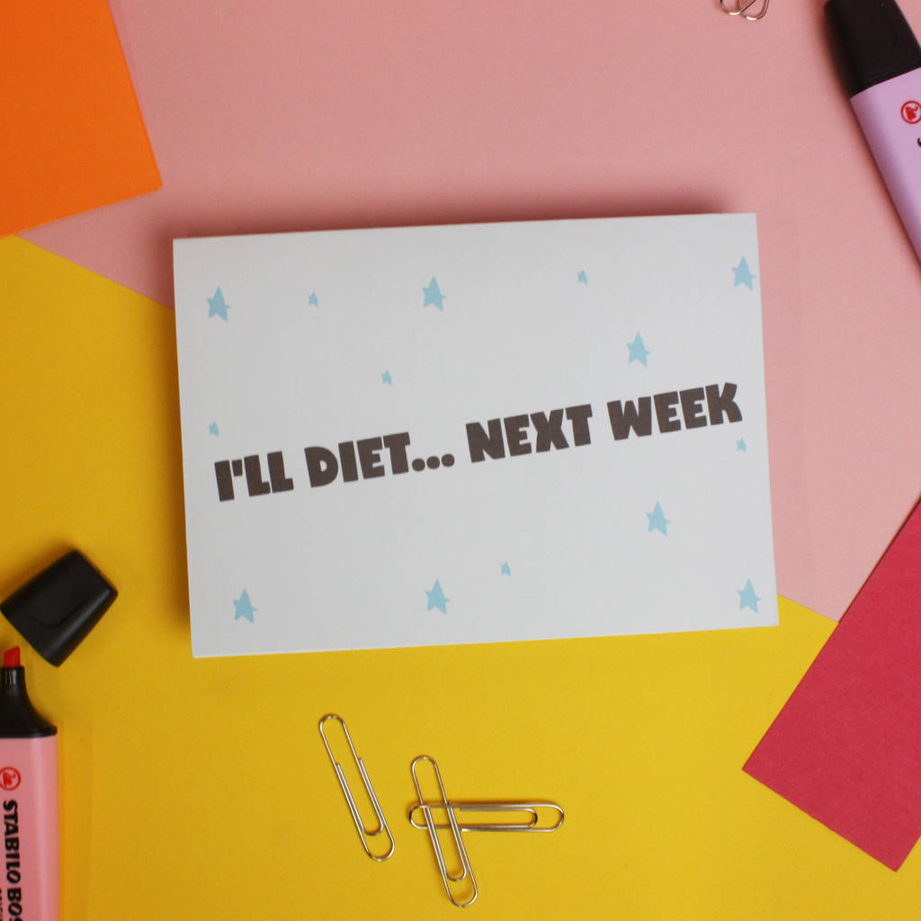 'I'll Diet Next Week' Funny Greetings Card
