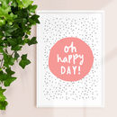 'Oh Happy Day' Pink Peach White Typography Print