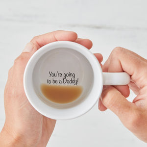 You're Going To Be A Daddy! Secret Message Mug