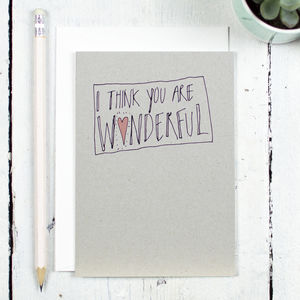I Think You Are Wonderful Card