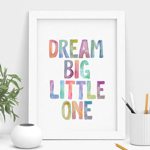 'Dream Big Little One' Watercolour Print - typography