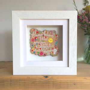 'Always Believe That Something…' Framed Quote Gift