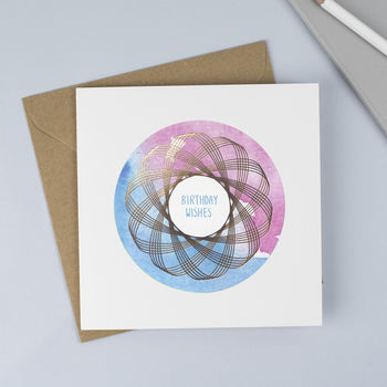 Birthday Wishes Card With Foiled Spirograph