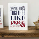 We Go Together Like… Pigs And Blankets Christmas Card