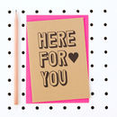 'Here For You' Sympathy Or Support Card