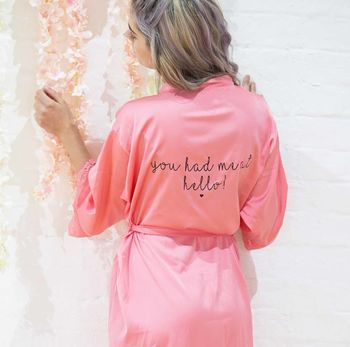 'You Had Me At Hello' Robe