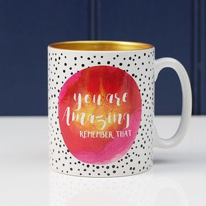 You Are Amazing Remember That Mug