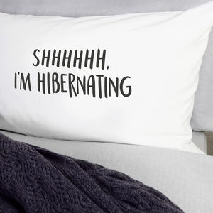 Shhhhhh I'm Hibernating Pillow Case - bed, bath & table linen