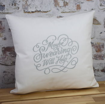 Maybe Swearing Will Help Fun Embroidered Cushion