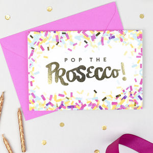 'Pop The Prosecco!' Celebration Card - congratulations cards