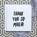 'Thank You So Much' Thank You Card