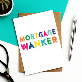 Mortgage Wanker New Home Card