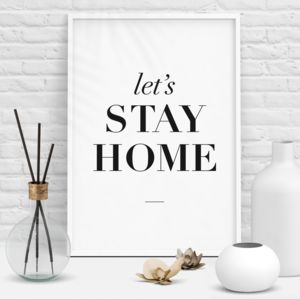 'Let's Stay Home' Typography Print Wall Art - typography