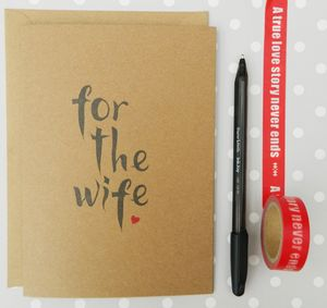 For The Wife Card - wedding, engagement & anniversary cards