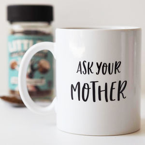 Ask Your Mother Funny Quote Mug - dining room