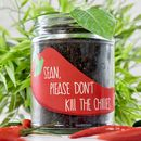 Personalised 'Don't Kill Me' Chilli Grow Jars