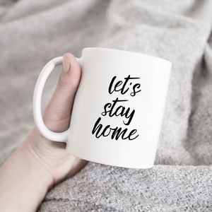 'Let's Stay Home' Mug