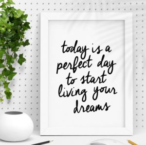 'Today Is A Perfect Day' Inspirational Typography Print