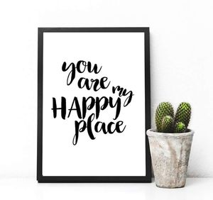 You Are My Happy Place Monochrome Print