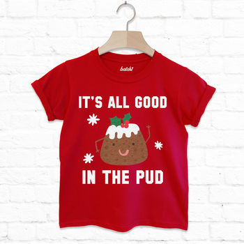 It's All Good In The Pud Children's Christmas T Shirt