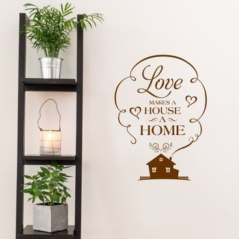 Love Makes A Home Wall Sticker