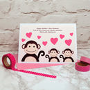 Personalise the card from 1, 2 or 3 'little monkeys'