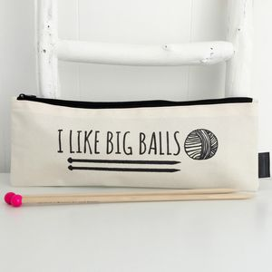 I Like Big Balls Knitting Needle Bag - gifts for her