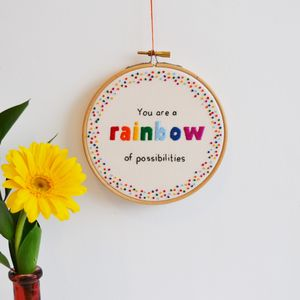 'Rainbow Of Possibilities' Hand Embroidery Hoop Art - big love for hard times