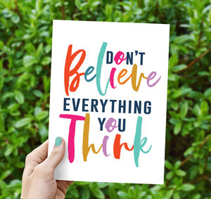 Don't Believe Everything You Think Greeting Card