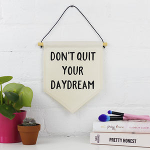 'Don't Quit Your Daydream' Hanging Banner - door plaques & signs