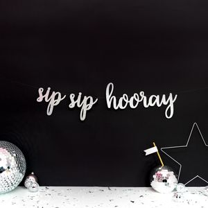 Sip Sip Hooray Glitter Sign - christmas decorations