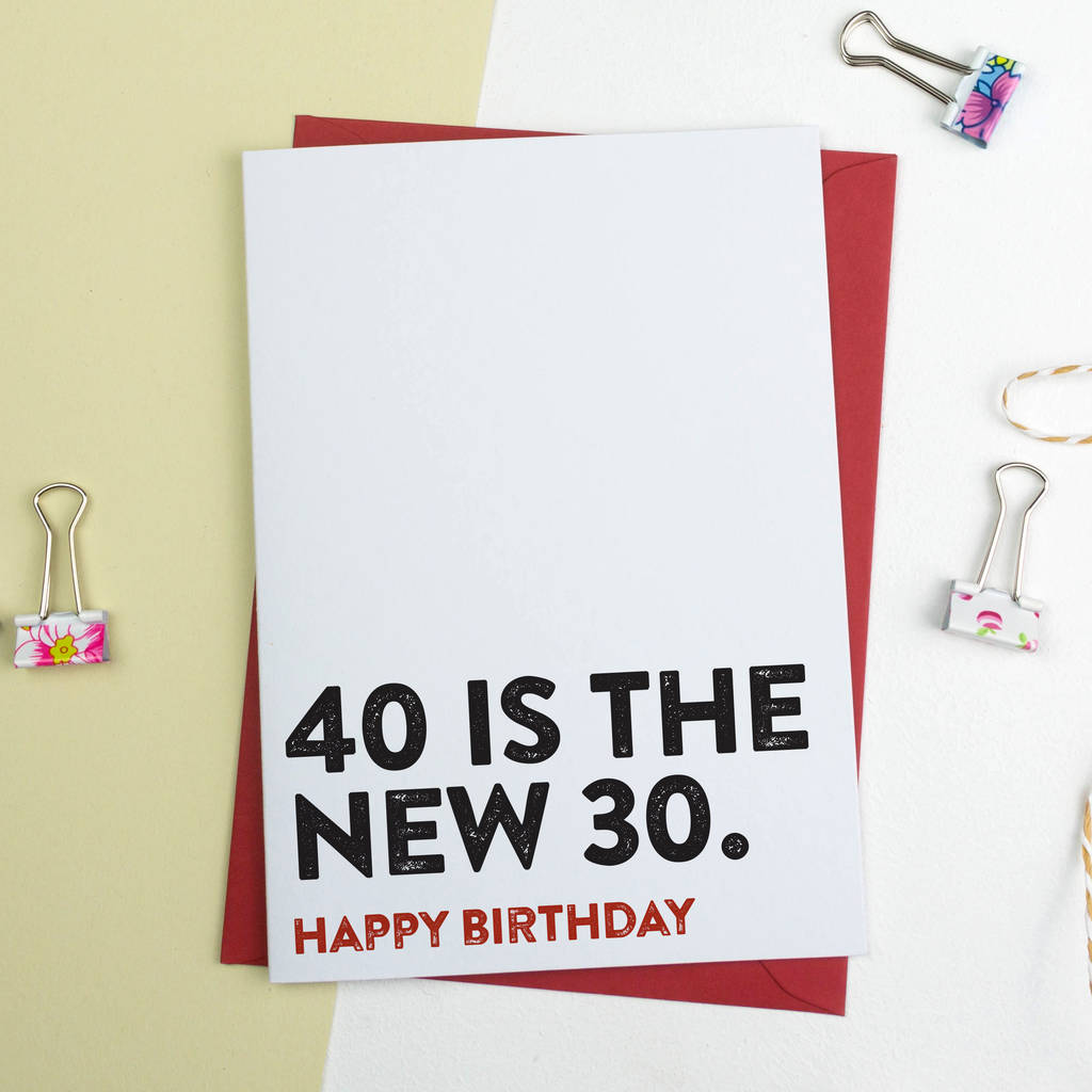 funny birthday card 40 is the new 30 by a is for alphabet