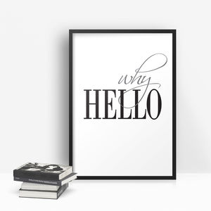 'Why Hello' Monochrome Typographic Print