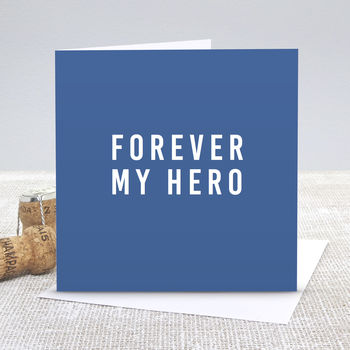 Forever My Hero Father's Day Card
