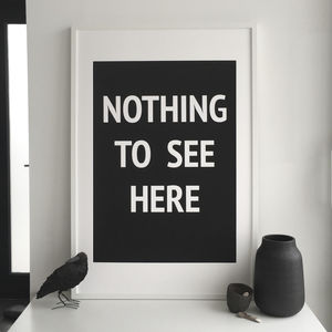 'Nothing To See Here' Print