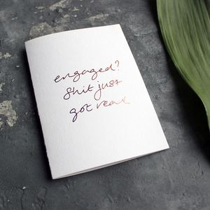 'Engaged? Shit Just Got Real' Rose Gold Engagement Card